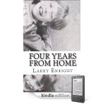 Four years from Home by Larry Enright